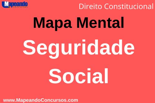 mapa mental da seguridade social – direito constitucional e direito previdenciário